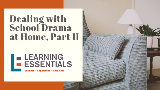 Dealing with School Drama at Home, Part II